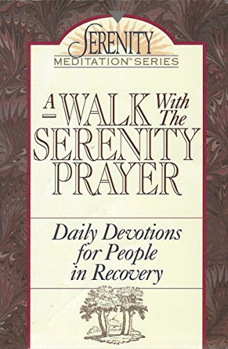A Walk With the Serenity Prayer: Daily Devotions for People in Recovery (The Serenity Meditation Series) (0840732368) by Frank Minirth; David Congo; Janet Congo