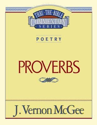 Thru the Bible Commentary: Proverbs: J. McGee