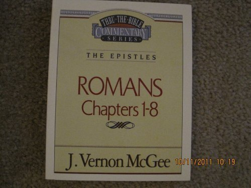 9780840732934: Romans, Chapters 1-8: #42 Thru the Bible Commentary: The Epistles
