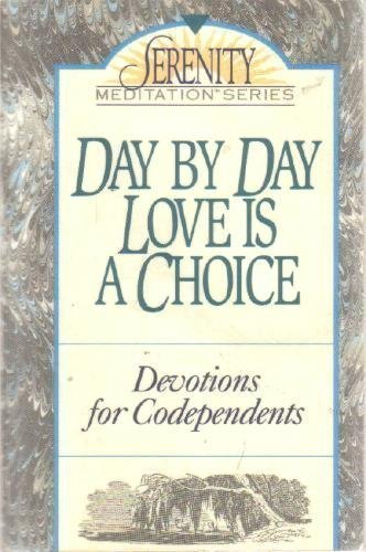 Day by Day Love is a Choice: Fowler, Richard, Minirth-Meier