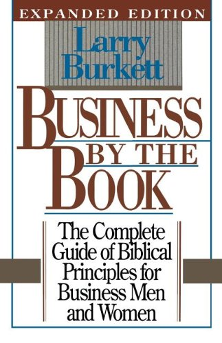 9780840733191: Business By the Book, the Complete Guide of Biblical Principles for Business Men and Women, Expanded Edition