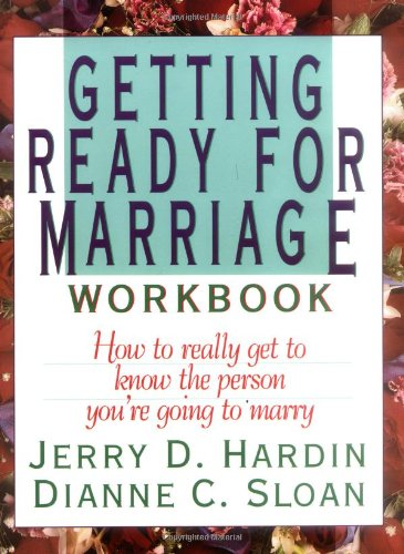 9780840733207: Getting Ready for Marriage Workbook : How to Really Get to Know the Person You're Going to Marry