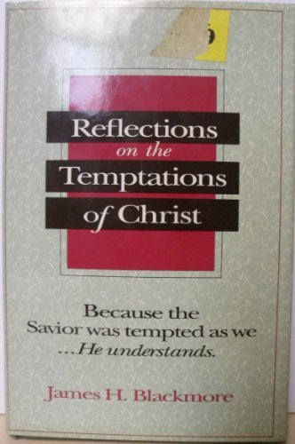 Reflections on the Temptations of Christ: Blackmore, James H.