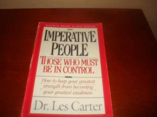 9780840733887: Imperative People: Those Who Must Be in Control (Minirth-Meier Clinic Series)