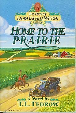 9780840734013: Home to the Prairie (The Days of Laura Ingalls Wilder, Book 4)