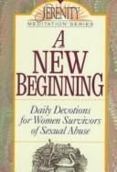 9780840734136: A New Beginning/Daily Devotions for Women Survivors of Sexual Abuse (The Serenity Meditation Series)