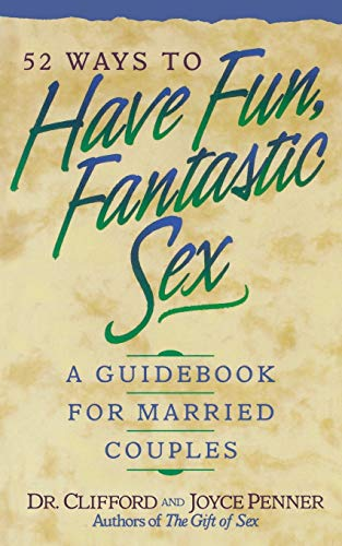 9780840734846: 52 Ways To Have Fun, Fantastic Sex - A Guidebook For Married Couples