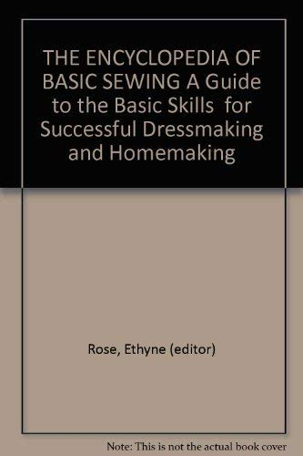 9780840740809: The encyclopedia of basic sewing ; a guide to the basic skills for successful dressmaking and home making