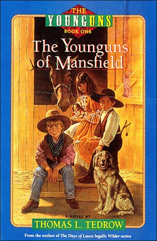 The Younguns of Mansfield (The Younguns, Bk. 1) (0840741324) by Thomas L. Tedrow