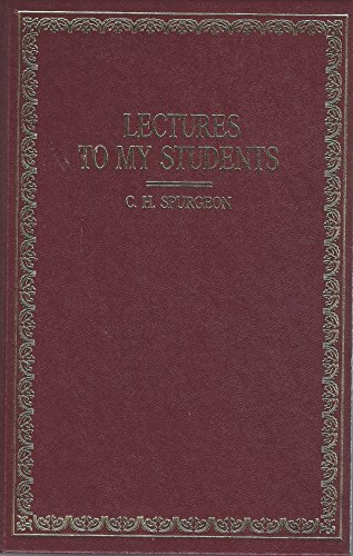 9780840741653: Lectures to My Students: A Selection from Addresses Delivered to the Students of Pastor's College, Metropolitan Tabernacle