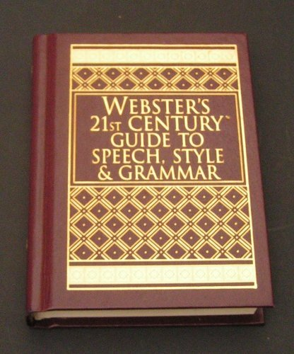9780840742322: Webster's 21st Century Complete Guide to Speech, Style and Grammar