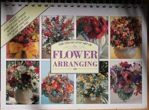 9780840742421: The Step-by-Step Art of Flower Arranging