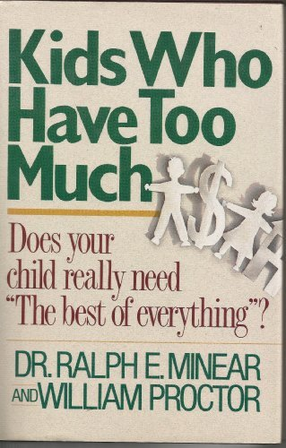Kids Who Have Too Much: Ralph E. Minear, William Proctor