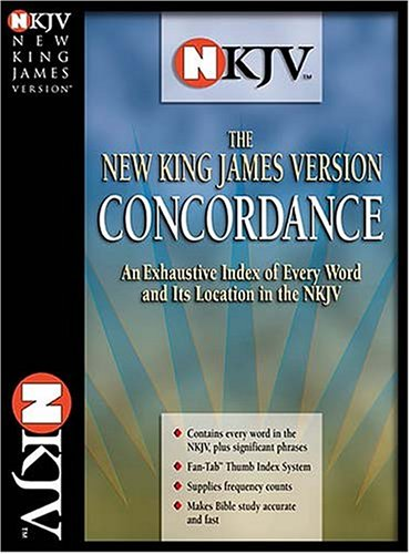 NEW KING JAMES VERSION EXHAUSTIVE CONCORDANCE