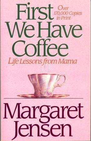 9780840742841: First We Have Coffee: Life Lessons from Mama