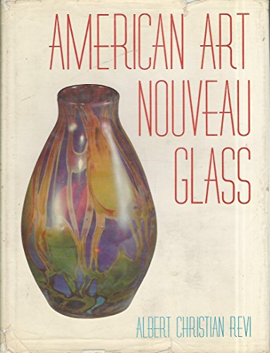 American Art Nouveau Glass: Albert Christian Revi