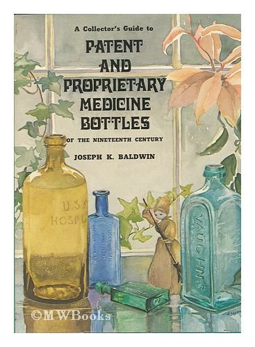 9780840743220: A Collector's Guide to Patent and Proprietary Medicine Bottles of the Nineteenth Century