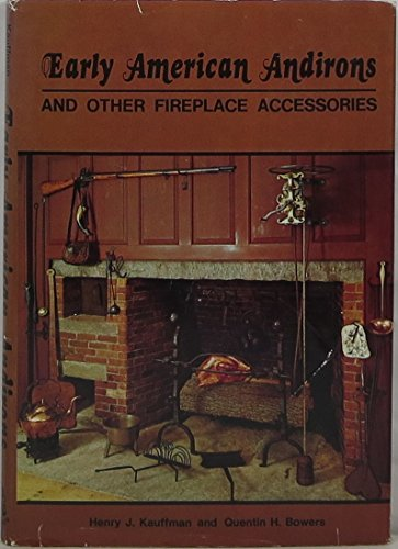 9780840743237: Early American andirons and other fireplace accessories,