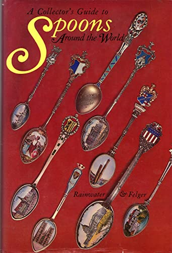 A collector's guide to spoons around the world: Rainwater, Dorothy T