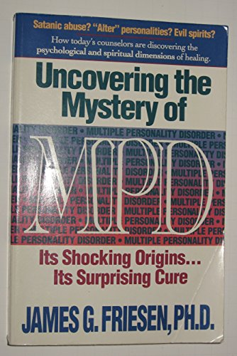 9780840743855: Uncovering the Mystery of Mpd: Its Shocking Origins Its Surprising Cure