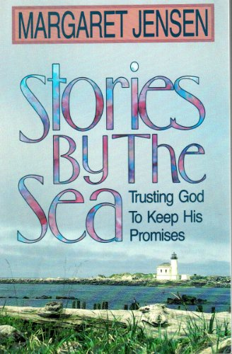 Stories by the Sea: Trusting God to Keep His Promises (9780840744081) by Margaret Jensen
