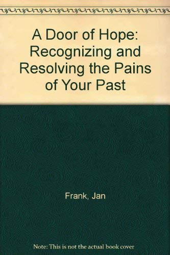 9780840744296: A Door of Hope: Recognizing and Resolving the Pains of Your Past