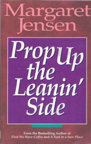 Prop Up the Leanin' Side (9780840744470) by Margaret Jensen