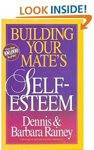 9780840744593: Building Your Mate's Self-Esteem