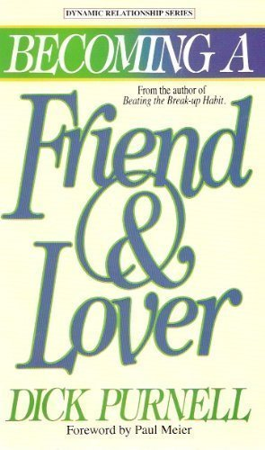 9780840744944: Becoming a Friend and Lover: Building a Quality Relationship That Lasts a Lifetime (Dynamic relationship series)