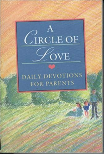 9780840745613: Circle of Love: Daily Devotions for Parents