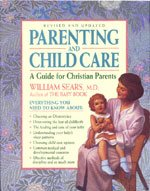 Parenting and Child Care: A Guide for Christian Parents (9780840748478) by William Sears