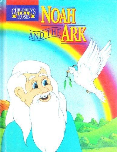 9780840749147: Noah and the Ark (Children's Bible Classics)