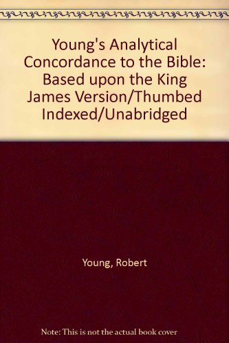 9780840749475: Young's Analytical Concordance to the Bible: Based upon the King James Version/Thumbed Indexed/Unabridged