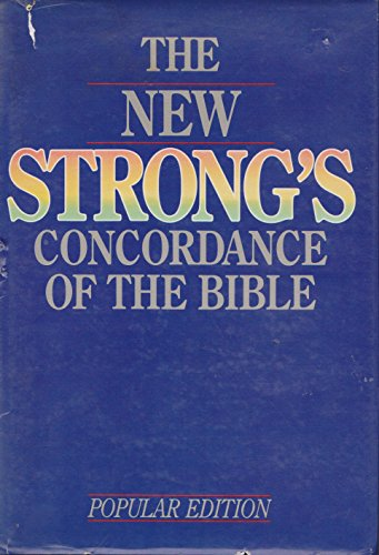 9780840749512: The New Strong's Concordance of the Bible: Popular Edition