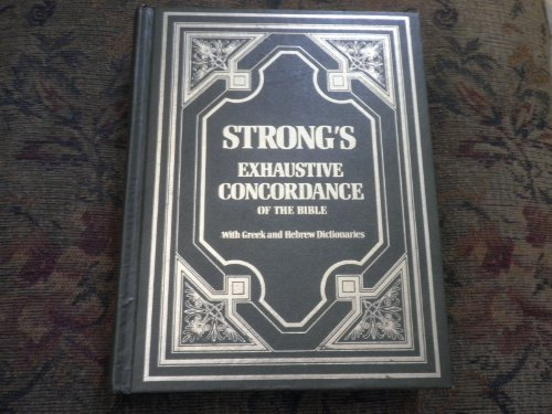 Strong's Exhaustive Concordance of the Bible with Greek and Hebrew Dictionaries 9780840749987 Gilded hardcover version including Greek and Hebrew dictionaries.