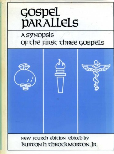 9780840751508: Gospel Parallels: A Synopsis of the First Three Gospels with alternative readings from the Manuscripts and Noncanonical Parallels, Text of Revised Standard V. 1952, arrangement from Huck-Lietzmann syn
