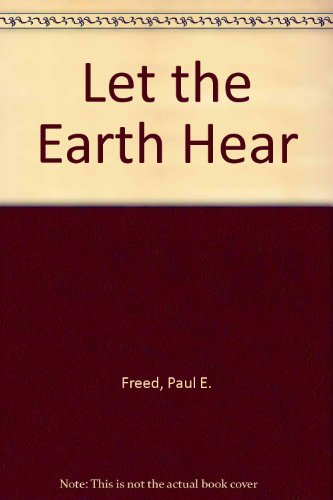 Let the Earth Hear : The Thrilling: Paul E. Freed