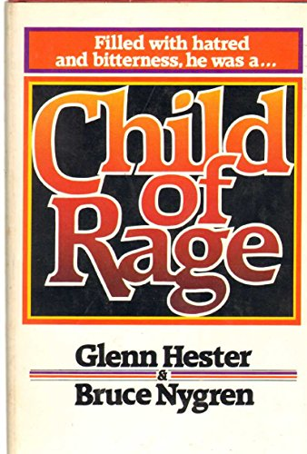CHILD OF RAGE: Hester, Glenn & Nygren, Bruce