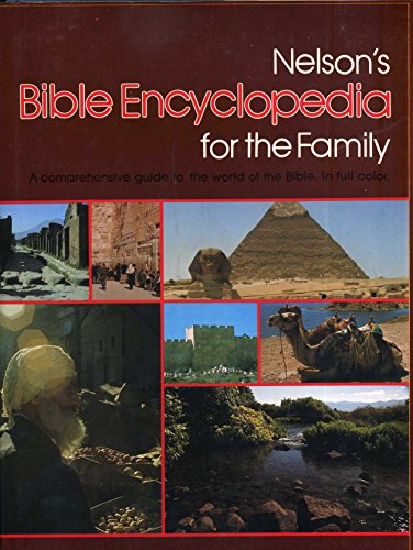 9780840752581: Nelson's Bible Encyclopedia for the Family: A Comprehensive Guide to the World of the Bible