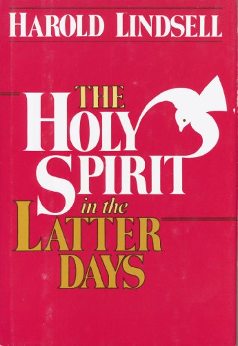 9780840752796: The Holy Spirit in the Latter Days