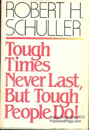9780840752871: Tough Times Never Last, but Tough People Do