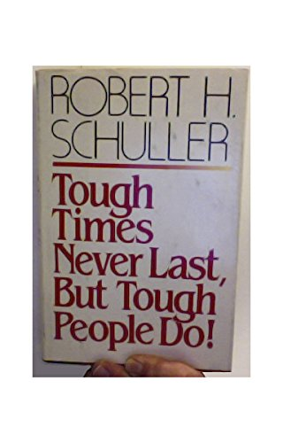 9780840752871: Tough Times Never Last, but Tough People Do