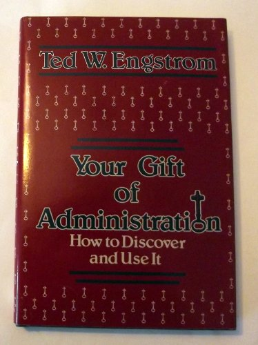 9780840752970: Your gift of administration: How to discover and use it
