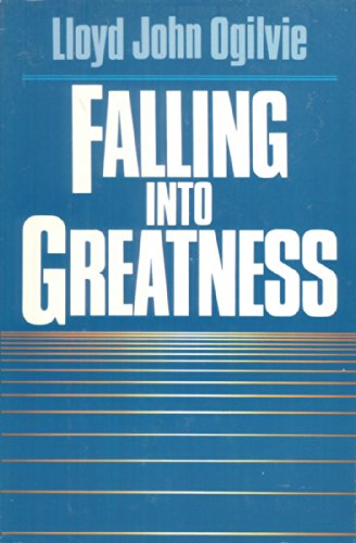 9780840753267: Falling Into Greatness
