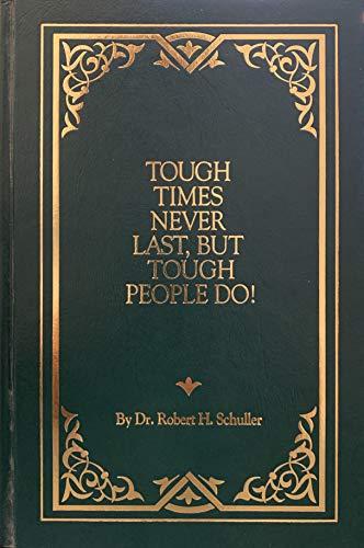9780840753441: Tough Times Never Last, but Tough People Do!
