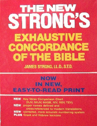 The New Strong's Exhaustive Concordance of the: S.T.D., James Strong