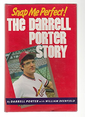Snap Me Perfect!: The Darrell Porter Story