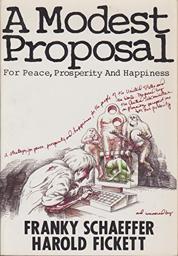 9780840754073: A Modest Proposal for Peace, Prosperity, and Happiness