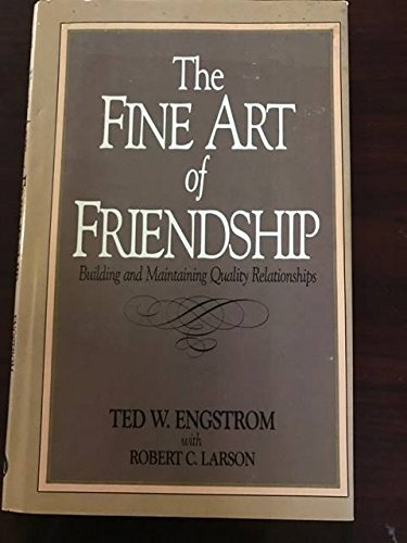 9780840754196: The Fine Art of Friendship: Building and Maintaining Quality Relationships