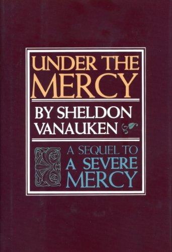 Under the Mercy: Sheldon Vanauken